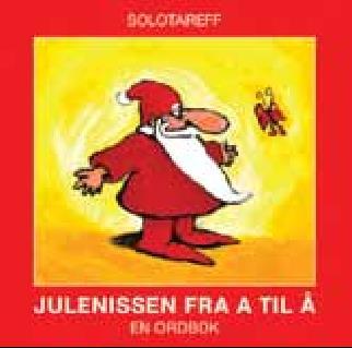 Det utgis stadig nye bøker om julenissen. Dette julenisse-leksikonet for barn kom i oktober 2012. (Foto: Gresvik forlag).